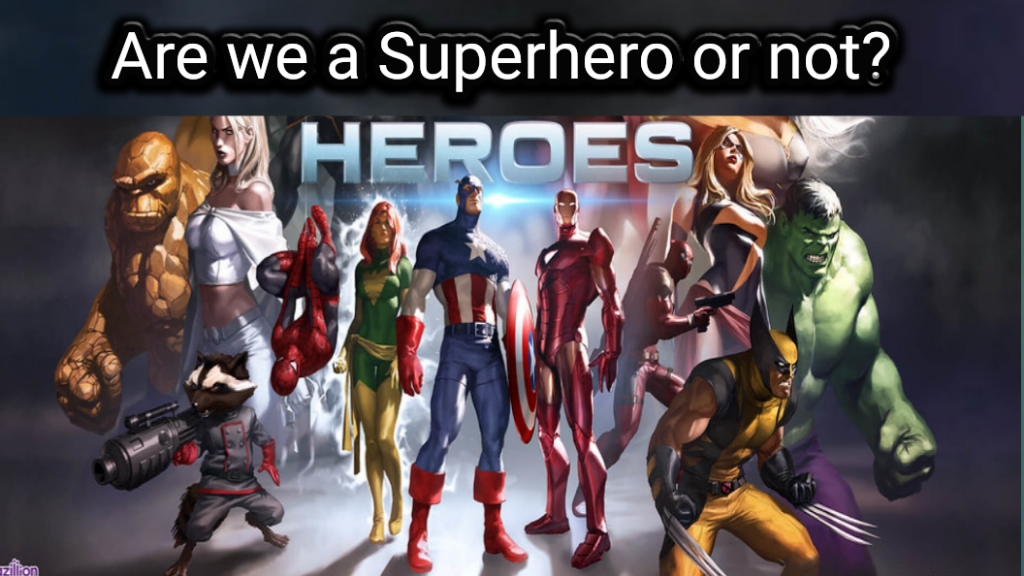 superherera.com What makes normal people come in categories of Superheroes Is it compulsory to have the power to become Superhero are we superhero or not