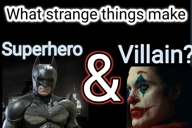 superhero era What strange things make a Superhero and Villain