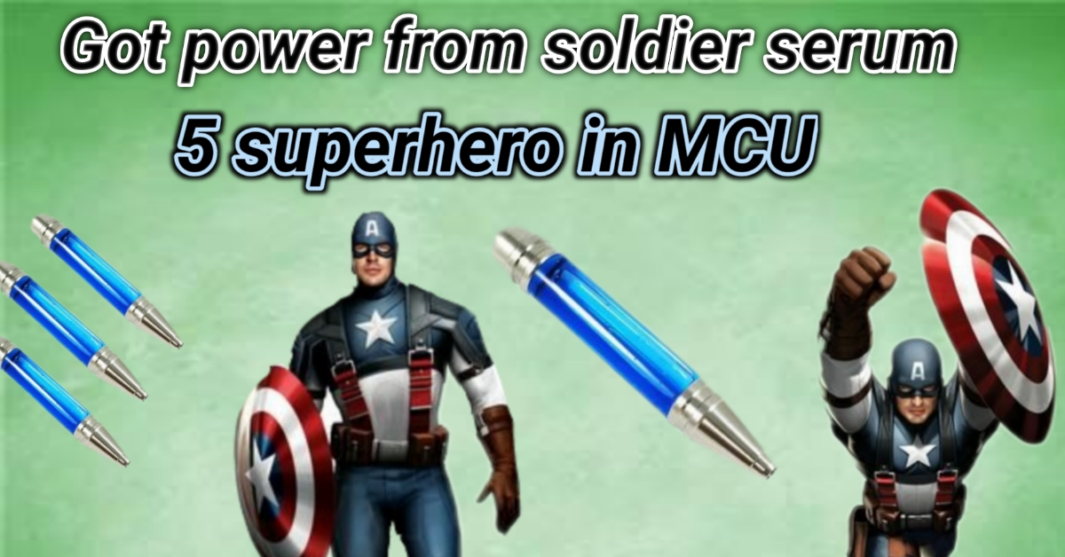 5 Characters of MCU Got Power from Super Soldier Serum superheroera