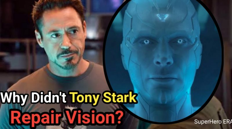 Why Didn't Tony Stark Repair Vision
