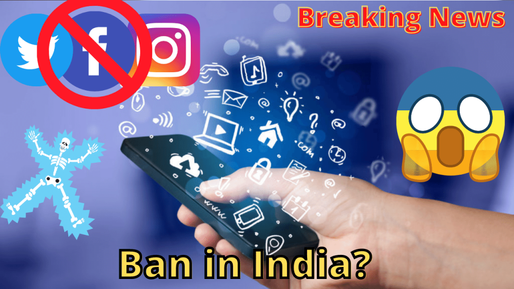 Breaking News Facebook, Twitter, Instagram to be Banned in India on May 26? Here is what we know so far