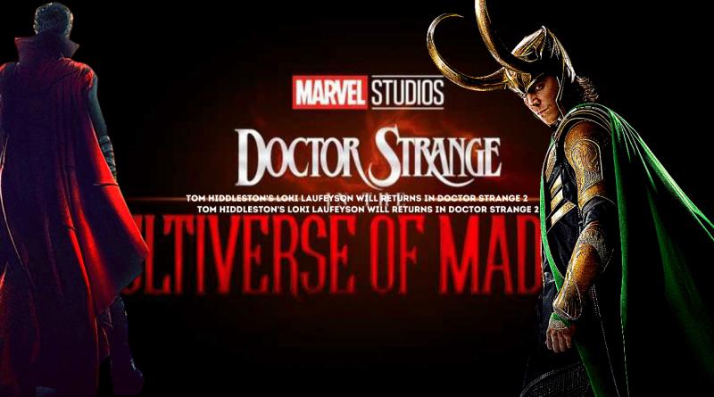 Tom Hiddleston's Loki Laufeyson Will Returns In Doctor Strange 2