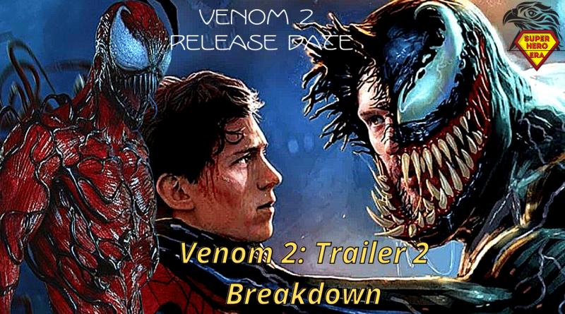 Venom 2 Trailer 2 Breakdown